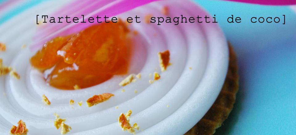 tartelette de spaghetti coco